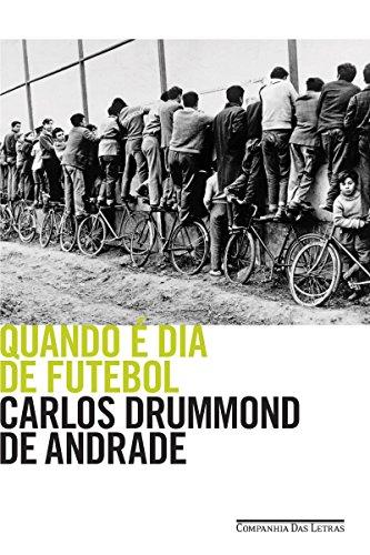 Quando é dia de futebol - Carlos Drummond de Andrade