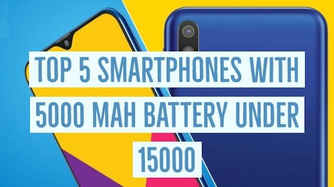 Top 5 smartphones with 5000MAH Battery Under 15000