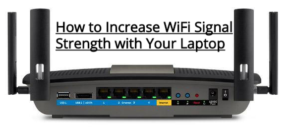 How to Increase WiFi Signal Strength with Your Laptop