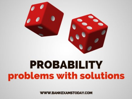 Probability Problems with Detailed Solutions | BankExamsToday