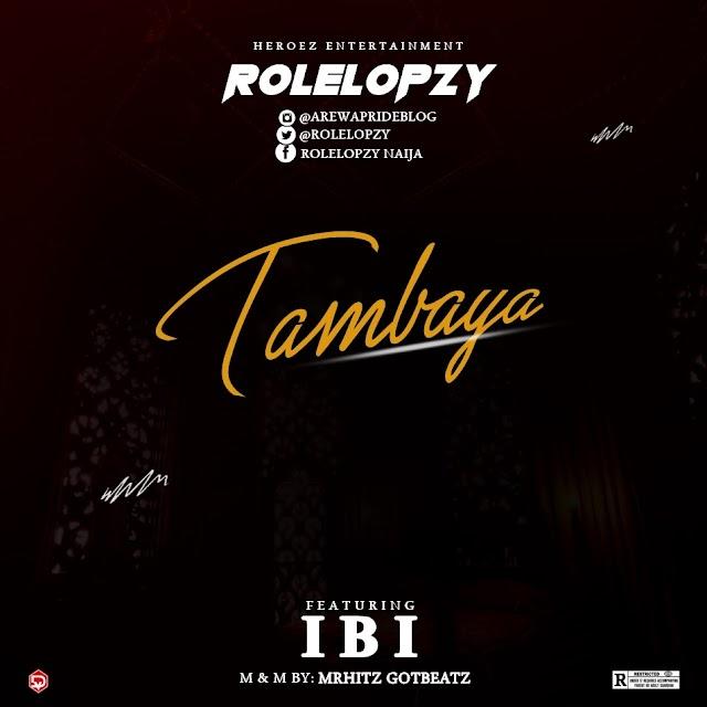 Music: Rolelopzy x I.B.I - Tambaya