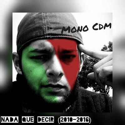 Mono CDM - Nada Que Decir (2010-2016)