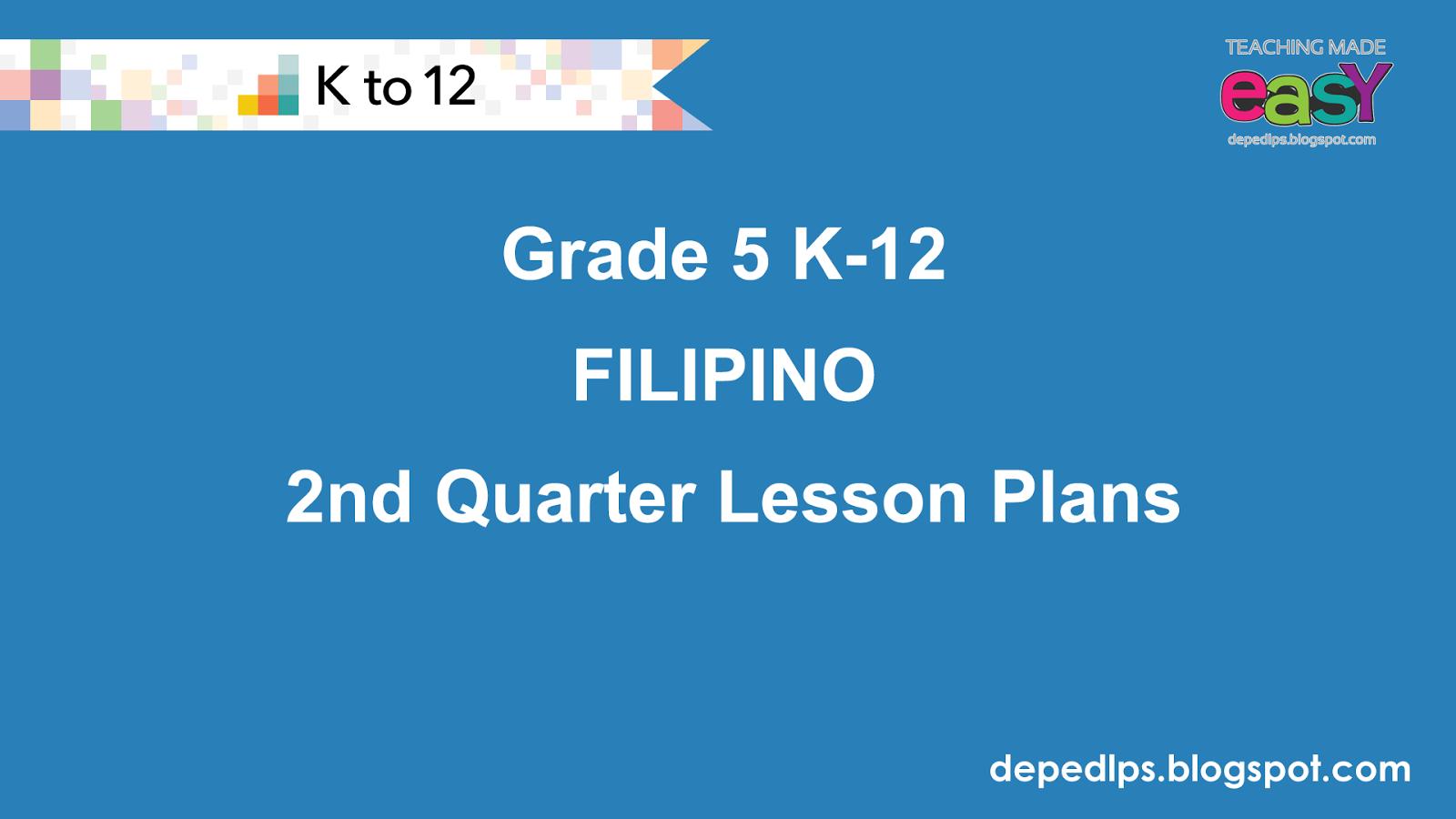 Grade 5 K 12 Filipino Complete 2nd Quarter Lesson Plan