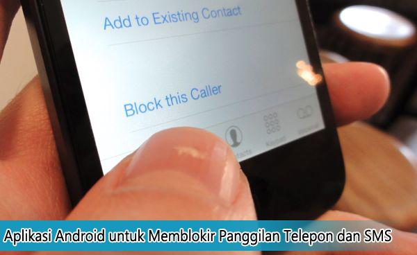 Aplikasi Android untuk Memblokir Panggilan Telepon dan SMS
