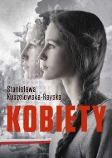 """""""Kobiety. Dziwy życia"""" Stanisława Kuszelewska-Rayska - recenzja"""