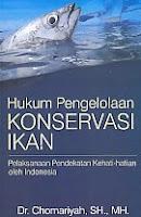 Hukum Pengelolaan Konservasi Ikan – Pelaksanaan Pendekatan Kehati-hatian oleh Indonesia