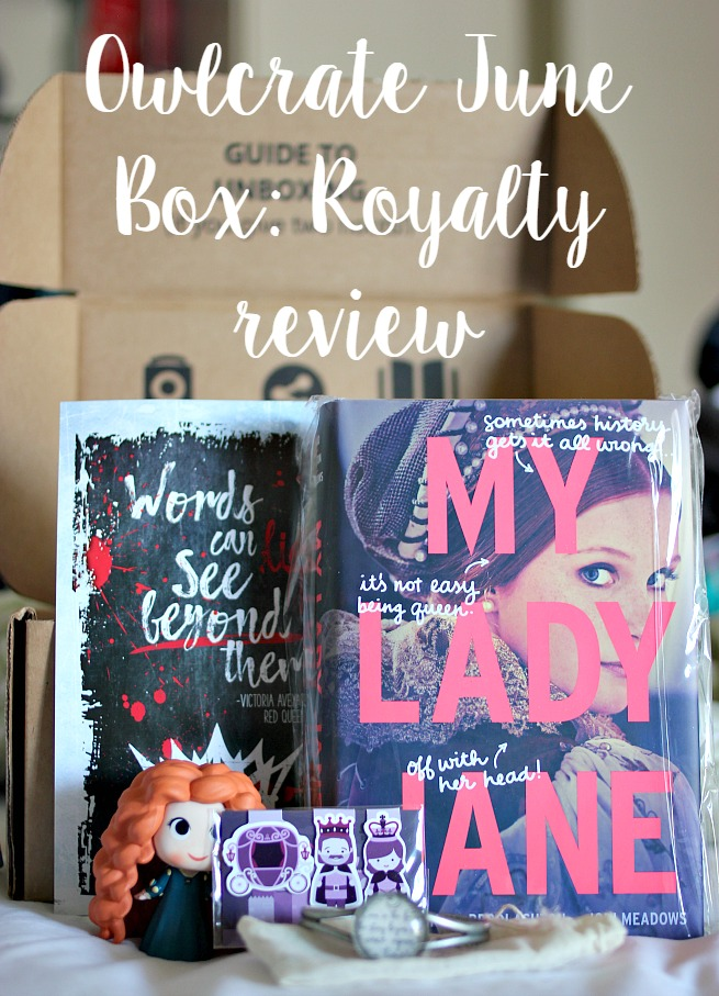 Owlcrate Review: June Royalty Box
