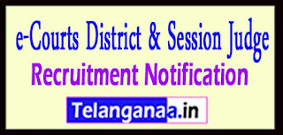 District and Session Judge e-Courts Recruitment Notification 2017 Last Date 09-05-2017