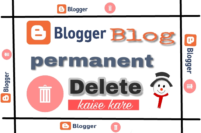 Blogger Blog Permanently Delete Kaise Kare