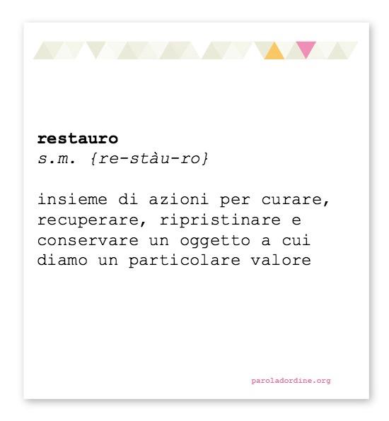 paroladordine-lasignorinaodice-restauro
