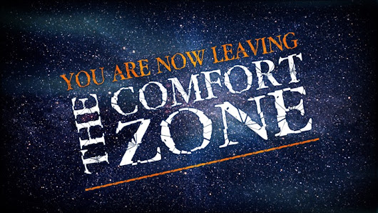 Leaving the comfort zone!