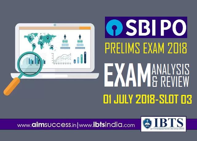SBI PO Prelims Exam Analysis 1st July 2018 03rd Slot