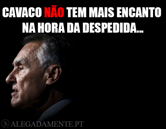 Alegadamente: Imagem de Aníbal Cavaco Silva – Cavaco NÃO tem mais encanto na hora da despedida