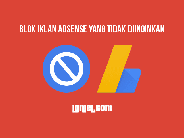 Cara Memblokir Iklan AdSense CPC Rendah Yang Tidak Diinginkan