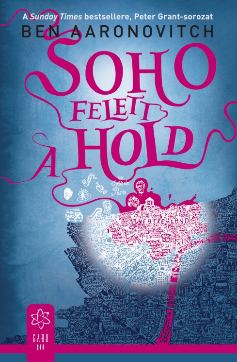 Ben Aaronovitch - Soho felett a hold