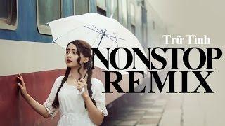Liên Khúc Nhạc Trữ Tình Remix Mới 2016