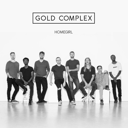 "Gold Complex Unveil New Single ""Homegirl"""