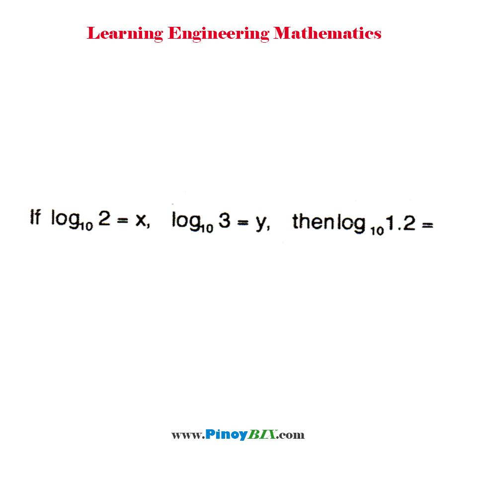 If log 2 = x, log 3 = y, then log 1.2 equals