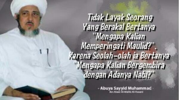 Maulid Nabi oleh Al Imam As Sayyid Prof. Dr. Muhammad bin Alawi Al Maliki Al Hasani