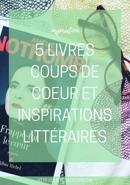 5 Livres Coups de Coeur et Inspirations Littéraires