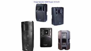 Harga Speaker Aktif 15 inch Huper