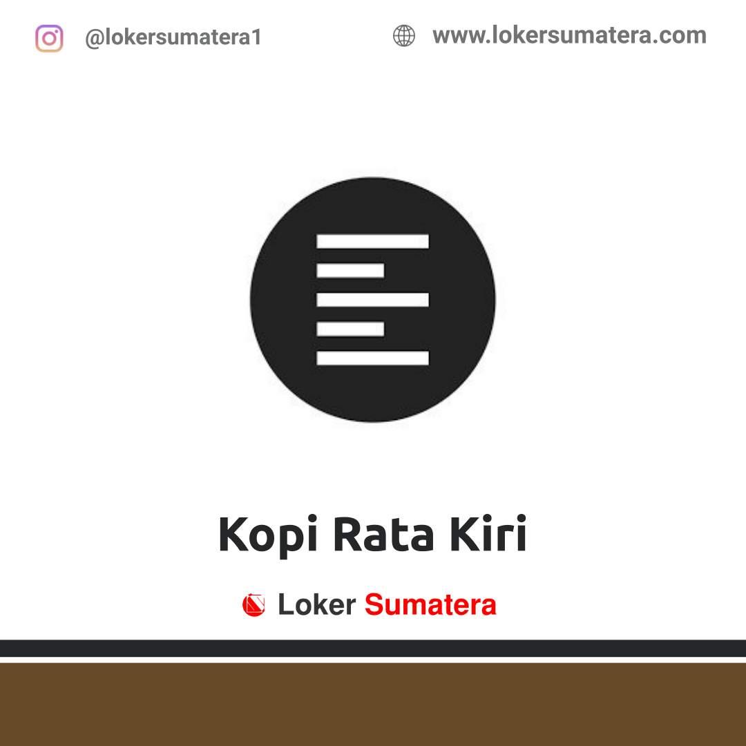 Lowongan Kerja Medan: Kopi Rata Kiri September 2020