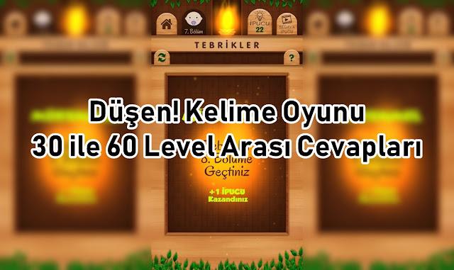 Dusen Kelime Oyunu 30 ile 60 Level Arasi Cevaplar