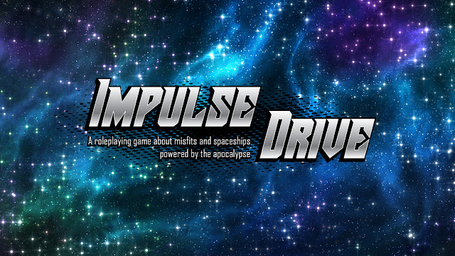 The Impulse Drive banner with silver text on a blue and purple starry background, reading Impulse Drive: A roleplaying game about misfits and spaceships, Powered by the Apocalypse