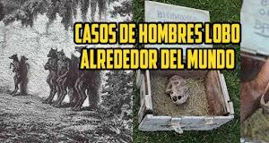 Increíbles casos de hombres lobo alrededor del mundo