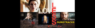 loveless soundtracks-nelyubov soundtracks-faute damour soundtracks-sevgisiz muzikleri