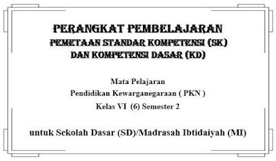 Sampul / Cover SK dan KD PKN Kelas VI Semester 2 SD/MI, https://bloggoeroe.blogspot.com/