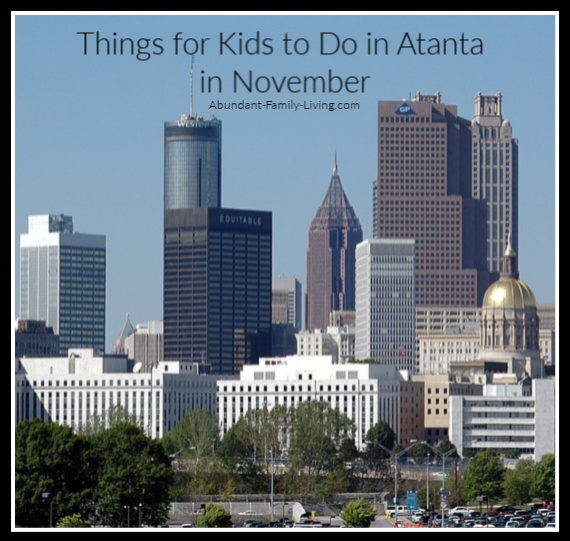 Things for Kids to Do in Atlanta in November