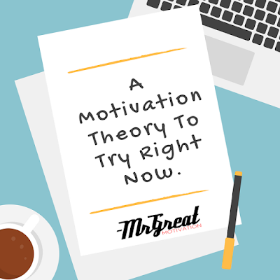 A Motivation Theory To Try Right Now