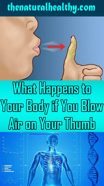 When you blow on the thumb, here's the impact it can occur with your body #Health #And #Wellnesss