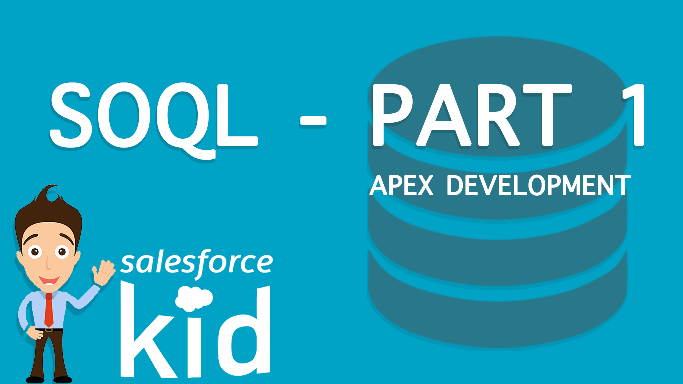 Salesforce SOQL | Basics Simplified - Part 1