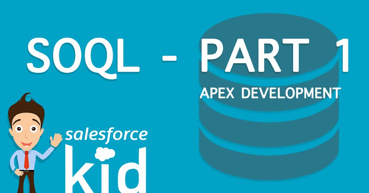 Salesforce SOQL | Basics Simplified - Part 1 - Salesforce Kid
