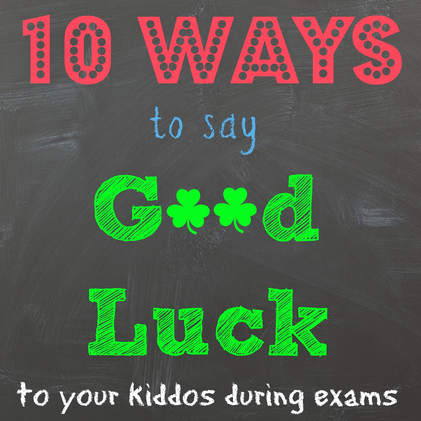 Good Luck On Your Exam Quotes: While I'm Waiting...: 10 Ways To Say Good Luck To Kiddos