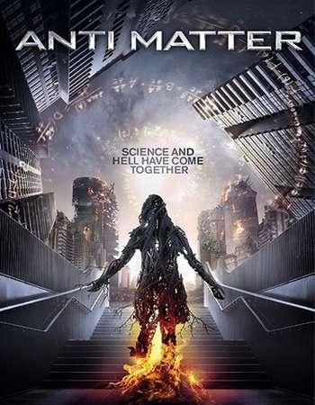 Anti Matter 2016 Full English Movie