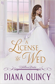 A License to Wed: Rebellious Brides by Diana Quincy
