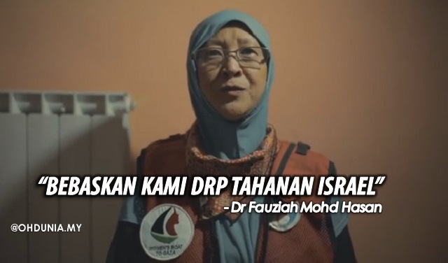 """""""Bebaskan Kami Daripada Tahanan Israel"""" – Dr Fauziah Mohd Hasan"""