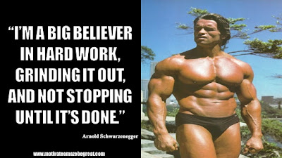 "Featured in the article Arnold Schwarzenegger Inspirational Quotes From Motivational Autobiography that include the best motivational quotes from Arnold: ""I'm a big believer in hard work, grinding it out, and not stopping until it's done."""