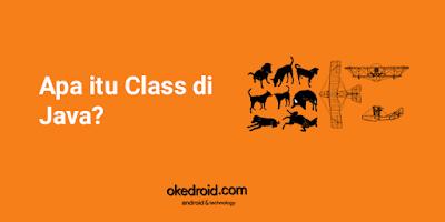 Apa itu Class di Java?