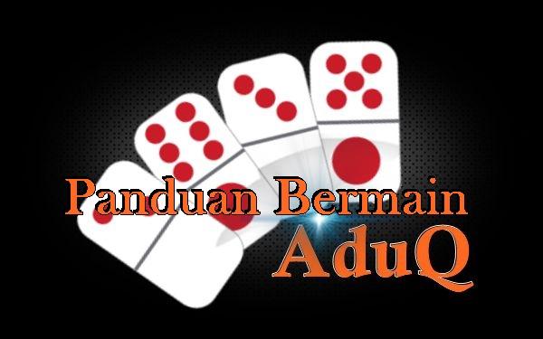 kali ini admin akan menunjukkan klarifikasi bagaimana cara bermain judi online Adu Q Panduan Bermain Adu Q Online