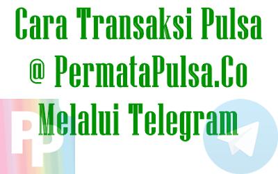 Format Cara Transaksi Pulsa Melalui Aplikasi Telegram di Server Permata Pulsa Murah Saat Ini