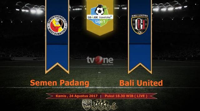 Prediksi Bola : Semen Padang Vs Bali United , Kamis 24 Agustus 2017 Pukul 18.30 WIB @ TVONE