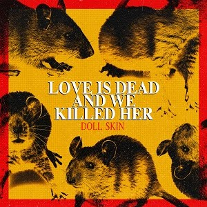 "DOLL SKIN ""Love Is Dead And We Killed Her"""