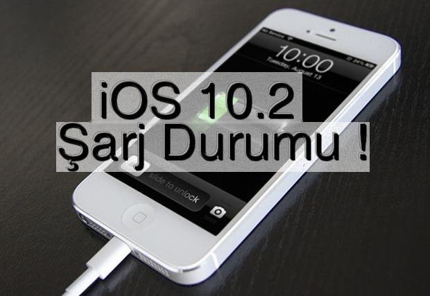iOS 10.2 Şarj Ne kadar Süre Gidiyor