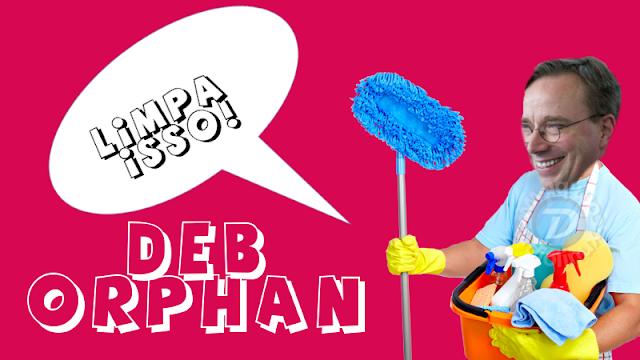 Deb Orphan - Limpeza Linux