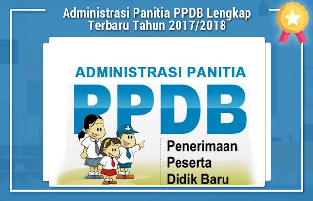 Administrasi Panitia PPDB Lengkap Terbaru Tahun 2017