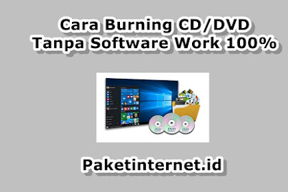Cara Burning CD/DVD Tanpa Software Work 100% 2019
